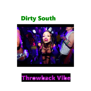Dirty South Ride n Vibe Throwback