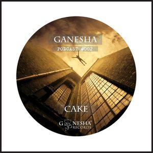 Ganesha Podcast #002 - DJ Cake