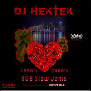 DJ Hektek -1990's, 2000's R&B Slow Jams Mixtape Vol. 2