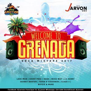 Welcome To Grenada Soca Mixtape 2017