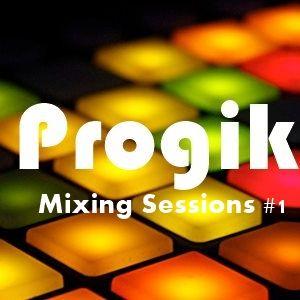Progik - Mixing Sessions #1