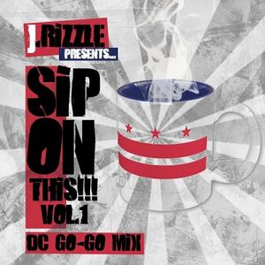 J. Rizzle Presents...Sip On This Vol. 1