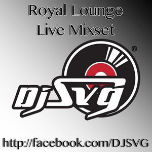 DJ SVG - Royal Lounge Live Mixset