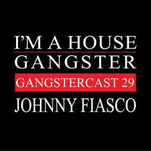 Johnny Fiasco - Gangstercast 29