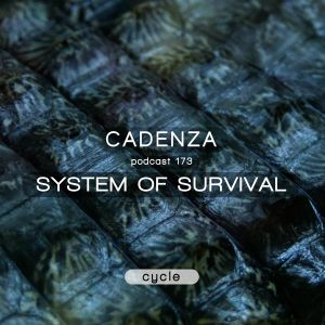 Cadenza Podcast | 173 - System Of Survival (Cycle)