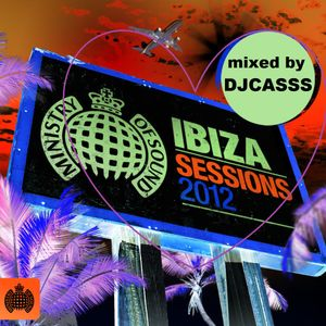 IBIZA sessions 2012 mixed by DJCASSS