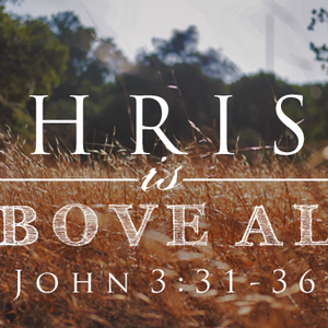 Christ is Above All - Audio