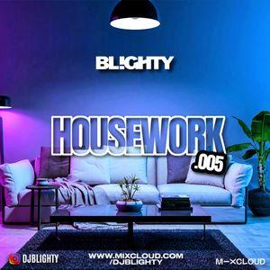 Housework.005 // Dance, Deep House, House & Pop // Instagram: @djblighty