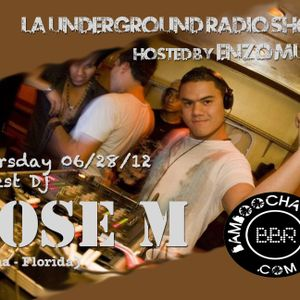 LA Underground Radio Show w/ JOSE M (Florida) hosted by Enzo Muro