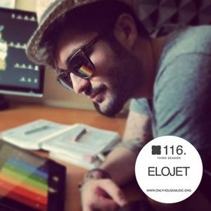 EloJet - OHMcast #116 by OnlyHouseMusic.org