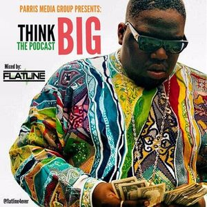 FLATLINE PODCAST -  THINK B.I.G. (MARCH 9TH, 2011)
