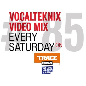 Trace Video Mix #85 by VocalTeknix