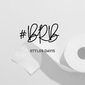 #BRB - Styles Davis