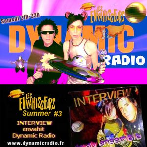 Les ENVAHISSEURS Summer #3 ♪♫ ♥ INTERVIEW  on Dynamic Radio ♪