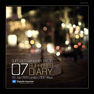 Kasey Taylor - Suffused Diary 007 (6-July-2011) on Digitally Imported (Di.fm)