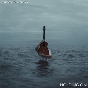 Musical X-Perience - Holding On