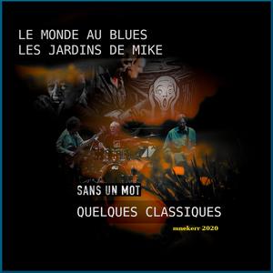 LE MONDE AU BLUES - LES JARDINS DE MIKE / QUELQUES CLASSIQUES 1
