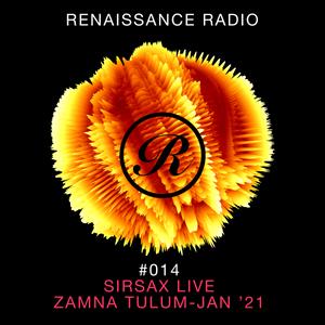 Renaissance Radio #014: Sirsax Live - Zamna Tulum, Jan '21 (Sneak Peek)