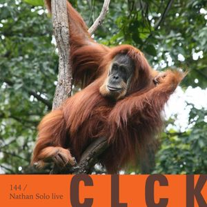CLCK Podcast 144 - Nathan Solo live