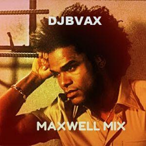 DJBVAX-MELLO SMOOTH MAXWELL MIX