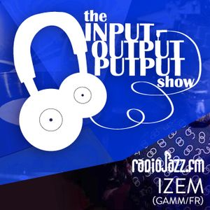 The Input Output Putput radio show: iZem (G.A.M.M./FR)