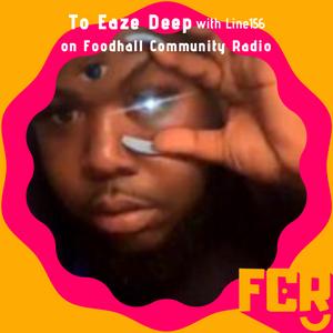 Too Eaze Deep with Line156 on FCR 09.05.20
