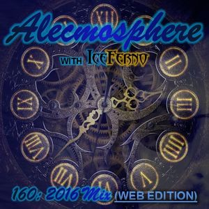Alecmosphere 160: 2016 Mix with Iceferno (Web Edition)