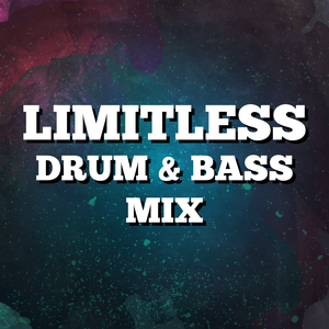 Limitless Drum & Bass Mix
