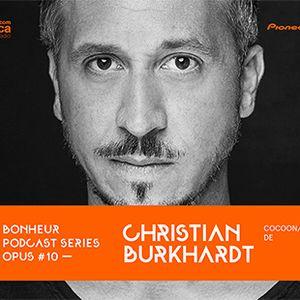 BONHEUR PODCAST SERIES OPUS # 10 - Christian Burkhardt (Cocoon, DE)