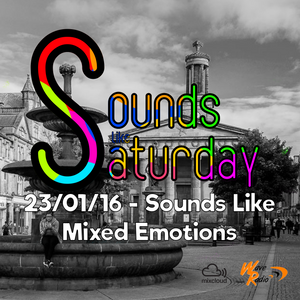 Sounds Like Saturday - 02/07/16 - Sounds Like Mixed Emotions