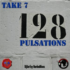 128 Pulsations - Take 7 - DjSet by BarbaBlues