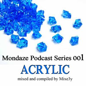 Mondaze Podcast Series 001 - Acrylic (mixed by Mixe3y)