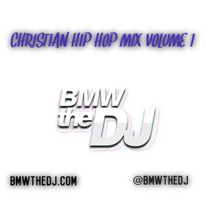 Christian Hip Hop Mix by BMW THE DJ