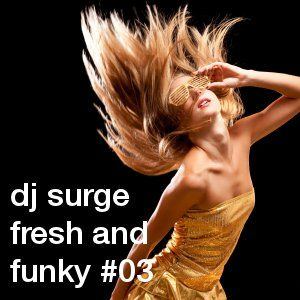 Dj Surge - Fresh and Funky 03