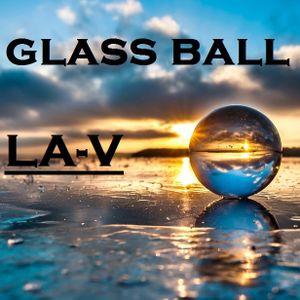 LA-V @ BTR-AUDIO™  • GLASS BALL