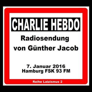 (02) CHARLIE HEBDO - Sendung digAtape von Günther Jacob, 7. Januar 2016, FSK Hamburg 93 FM