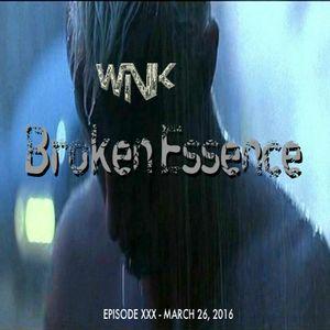 Joe Wink's Broken Essence Episode 30