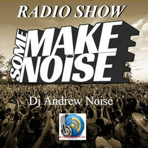 Andrew Noise-Make some Noise Radioshow 029