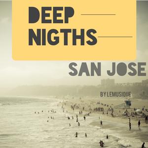 DEEP NIGHTS_SAN JOSE