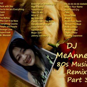 DJ MeAnne - 80s Music Remixes Part 3