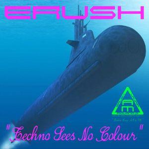 Erush - Techno Sees No Colour