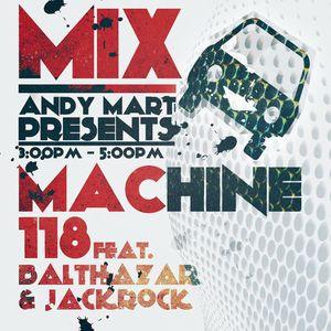 Andy Mart feat. Balthazar & Jackrock - Mix Machine@DI.FM 118