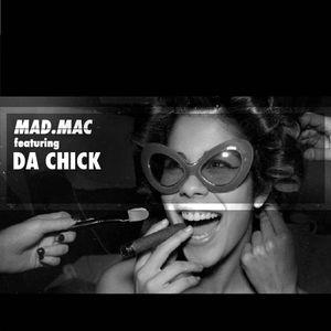 MAD.MAC invites DA CHICK