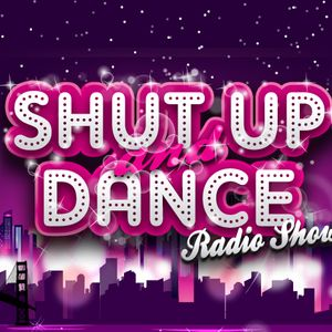 SHUT UP & DANCE RADIOSHOW