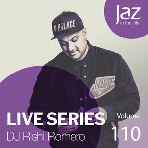 Volume 110 - DJ Rishi Romero