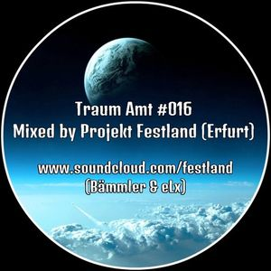Traum Amt #016 // Mixed by Projekt Festland // 15.09.2017