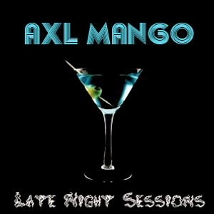 Late  Night Sessions by Axl Mango