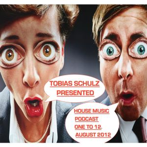 ONE TO 12. HOUSE MUSIC PODCAST AUGUST 2012 - MIXED BY TOBIAS SCHULZ