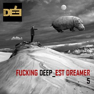 FUCKING DEEP_EST DREAMER V. Summer 2014