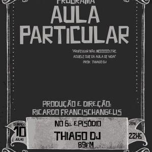 AULA PARTICULAR EPISÓDIO 6 - THIAGO DJ